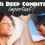 Why Is Deep Conditioning Important For Natural And Relaxed Hair?