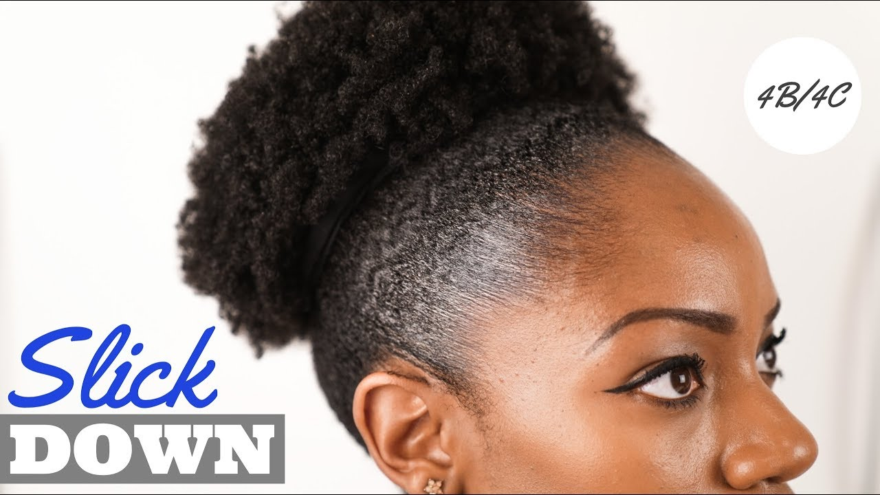 How To Slick Down Natural Hair Sleek High Puff 4b 4c Thick Hair