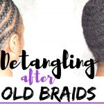 Old Braids Takedown: How To Safely Detangle Matted & Tangled Natural Hair [Video]