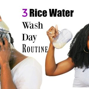 3 Rice water Fast Hair Growth Wash Day Routine