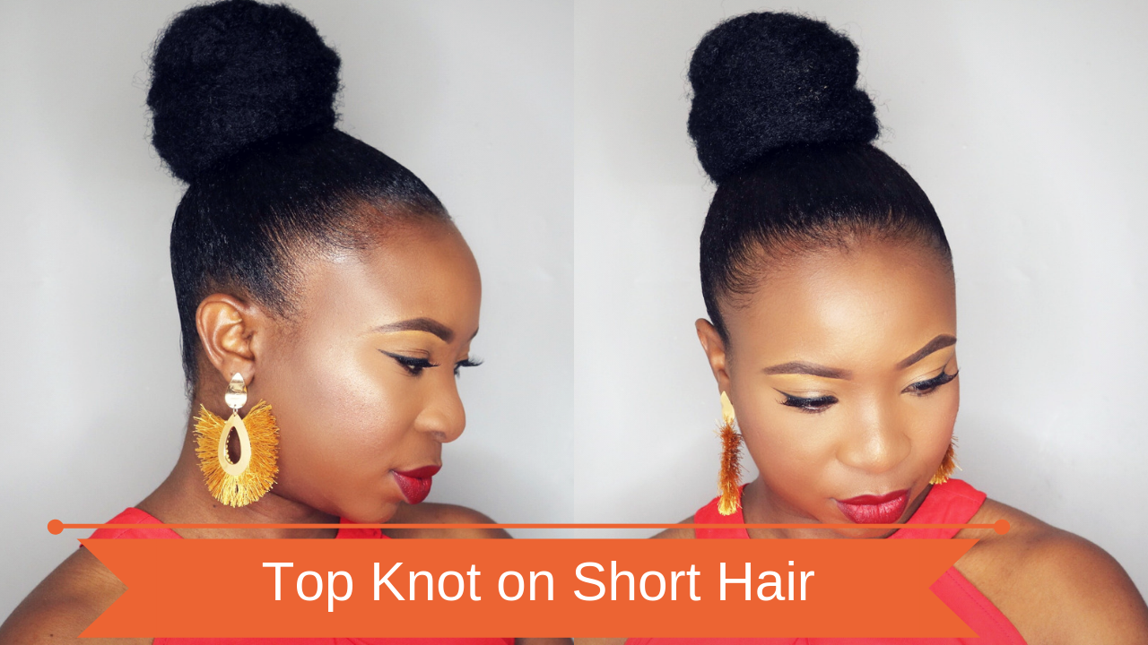 No Two Top Knots Will Ever Turn Out The Same But It S Really Not Hard To Get A Good One What You Don T Want Bunch Of Short