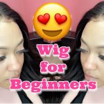 Glueless Wig For Beginners  [Video]