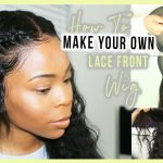 Extremely Detailed Do'S & Dont'S: How To Make A Lace Frontal Wig | Her Hair [Video]